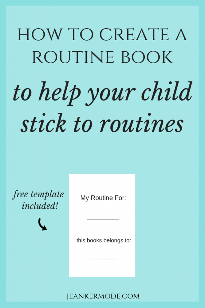 "aqua background with the words, ""how to create a routine book to help your child stick to routines free template included jean kermode.com"